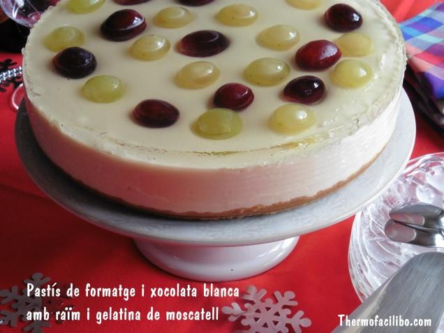 Pastís de formatge i xocolata blanca amb raïm i gelatina de moscatell (2)