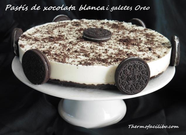 pastis-de-xocolata-blanca-i-galetes-oreo