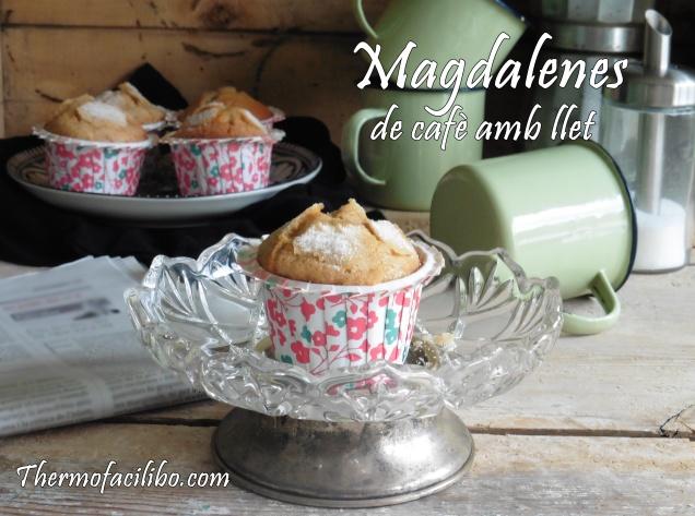 Magdalenes de cafè amb llet.2