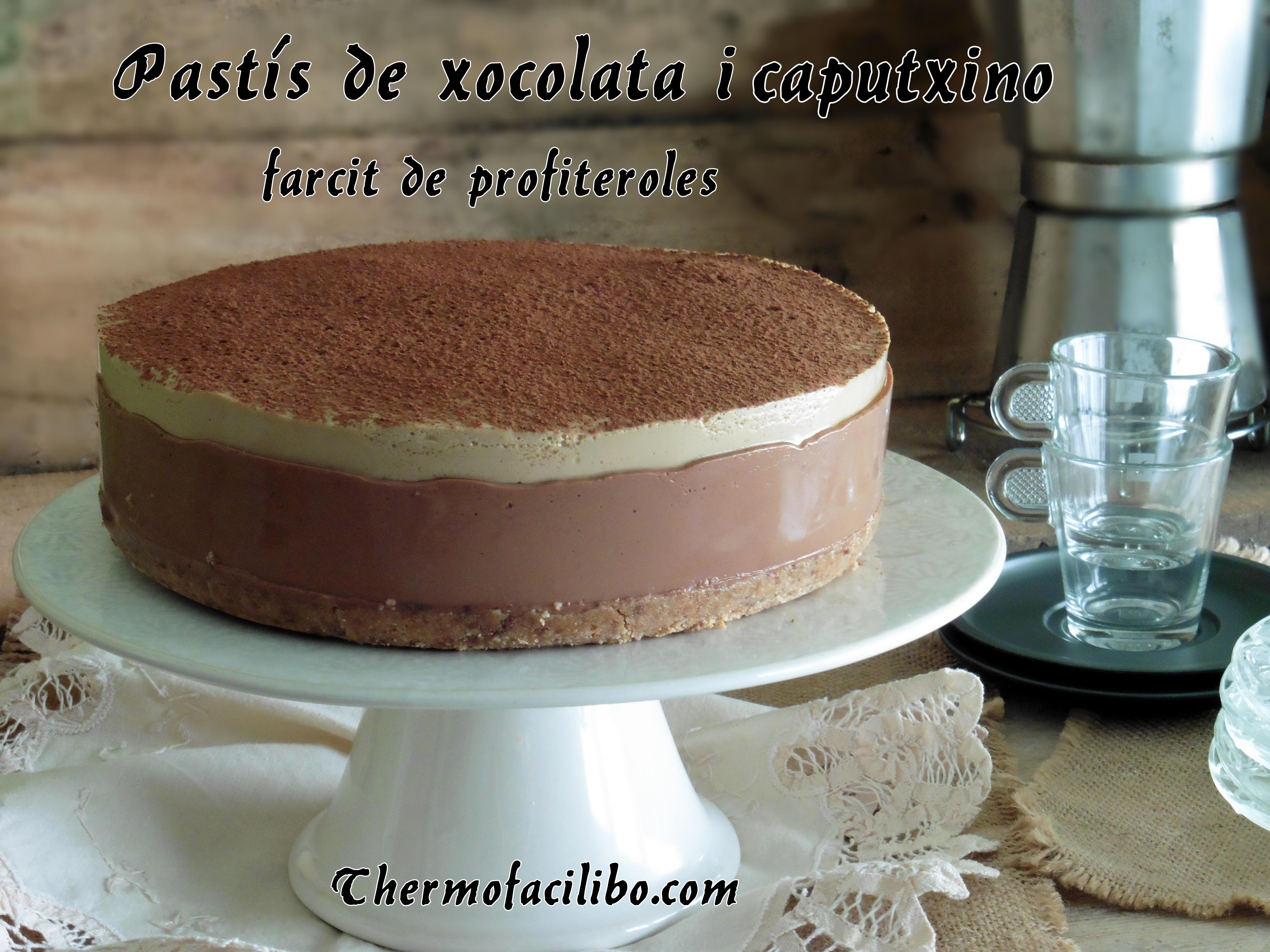 Pastís de xocolata i cafè farcit de profiteroles.....