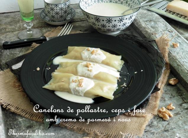 Canelons de pollastre, ceps i foie amb crema de parmesà i nous.3