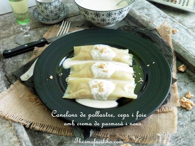 Canelons de pollastre, ceps i foie amb crema de parmesà i nous..