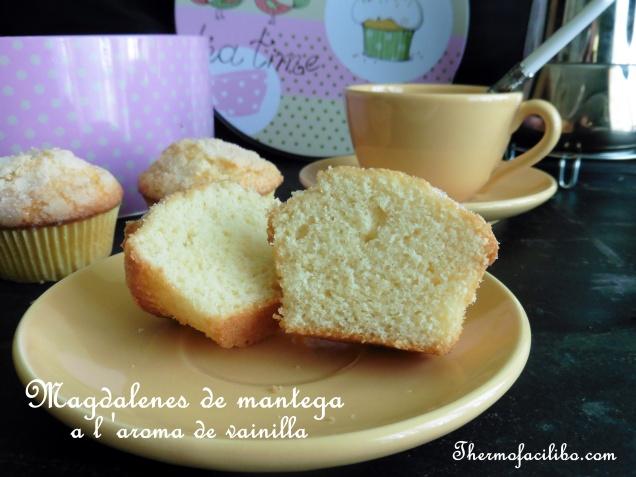 Magdalenes de mantega a l'aroma de vainilla.