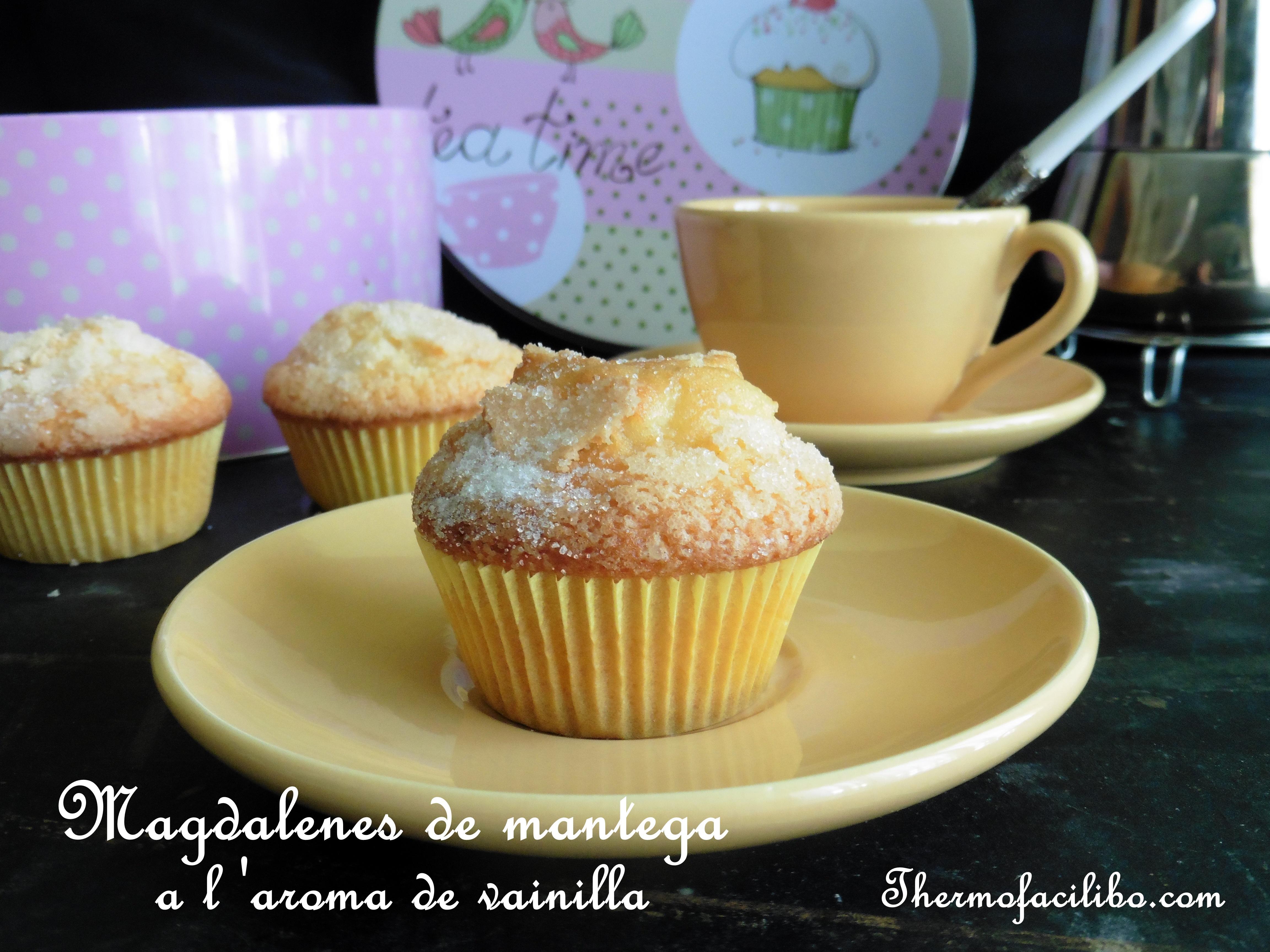 Magdalenes de mantega a l'aroma de vainilla