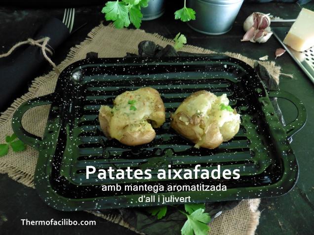 Patates aixafades amb mantega aromatitzada amb all i julivert