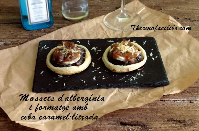 Mossets d'albergínia i formatge amb ceba caramel.litzada-