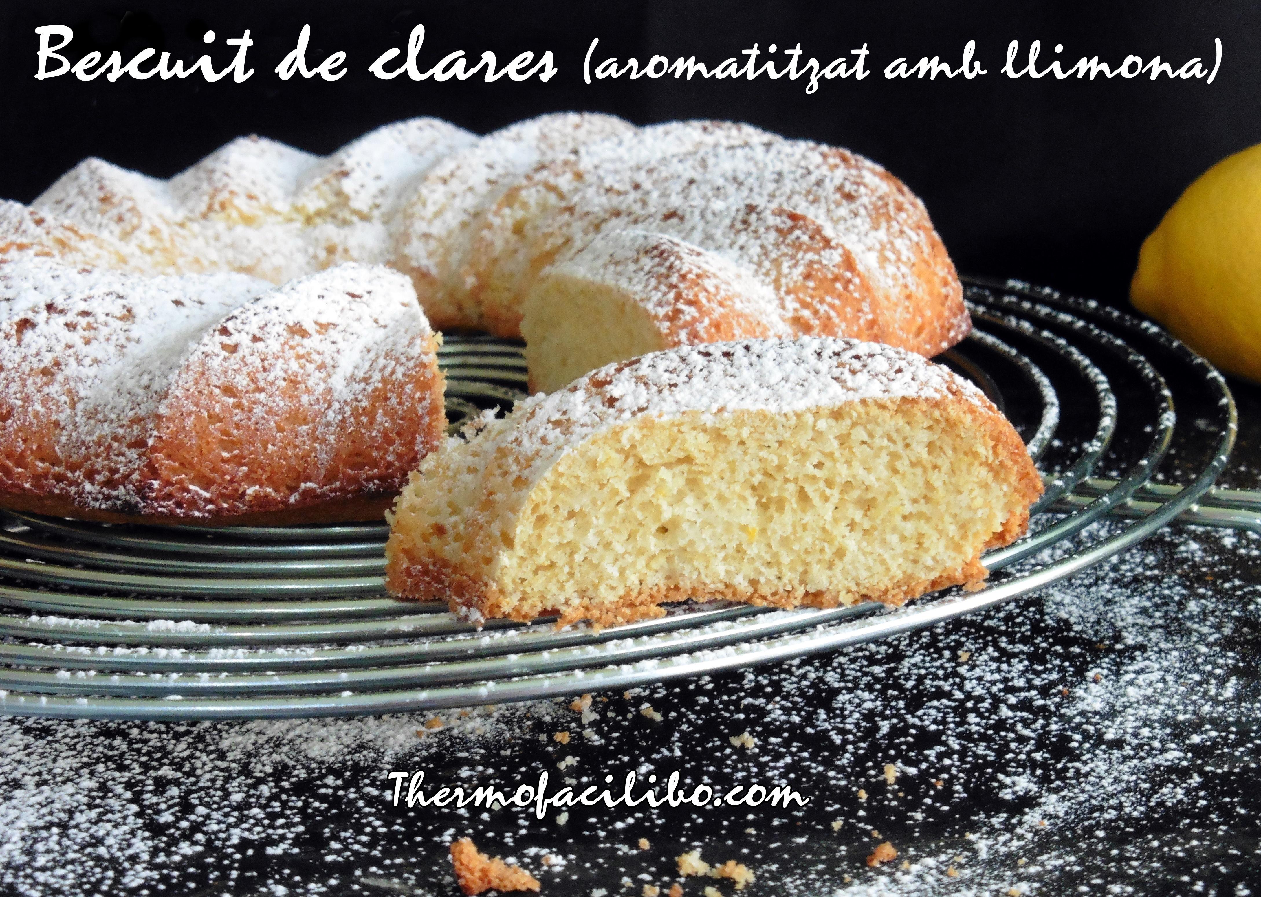 Pastís de clares (aromatitzat amb llimona).-