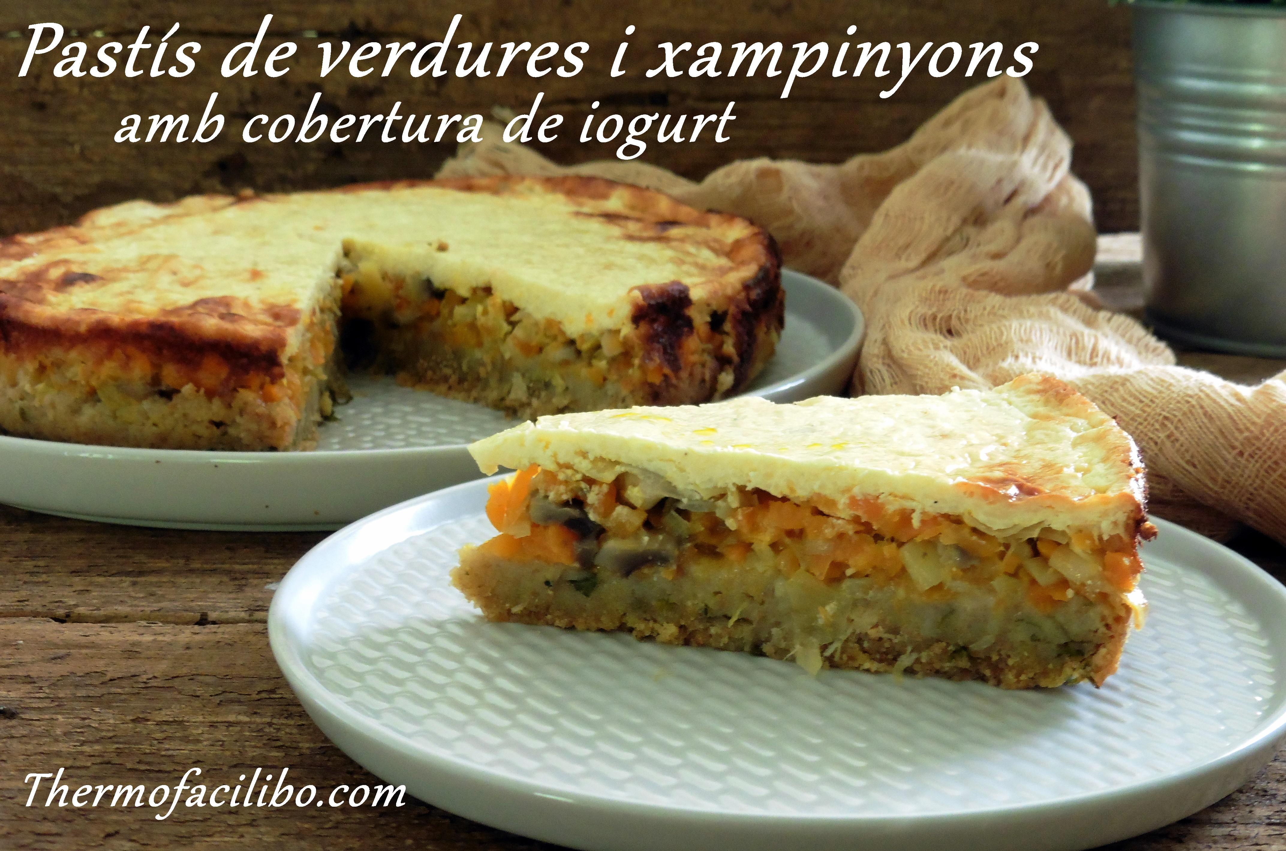 Pastís de verdures i xampinyons amb cobertura de iogurt.1
