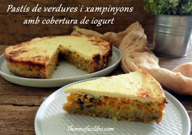 Pastís de verdures i xampinyons amb cobertura de iogurt
