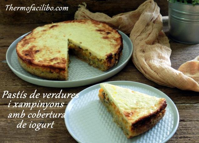 Pastís de verdures i xampinyons amb cobertura de iogurt1+