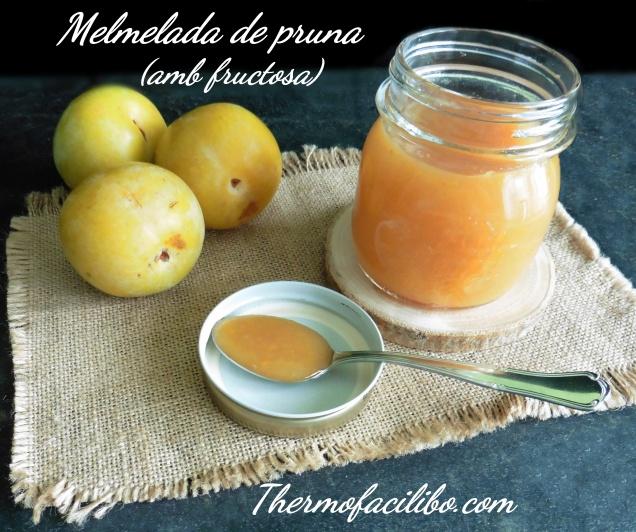 Melmelada de pruna amb fructosa.+