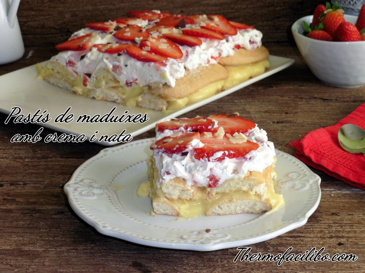 Pastís ràpid de maduixes amb crema de vainilla i nata muntada