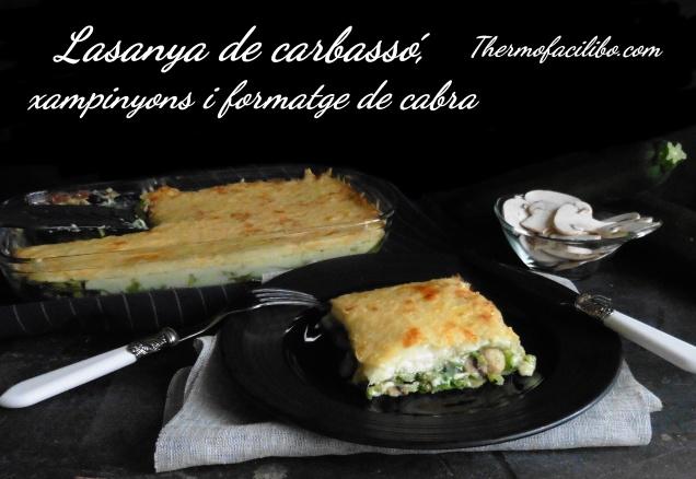 Lasanya de carbassó, xampinyons i formatge de cabra