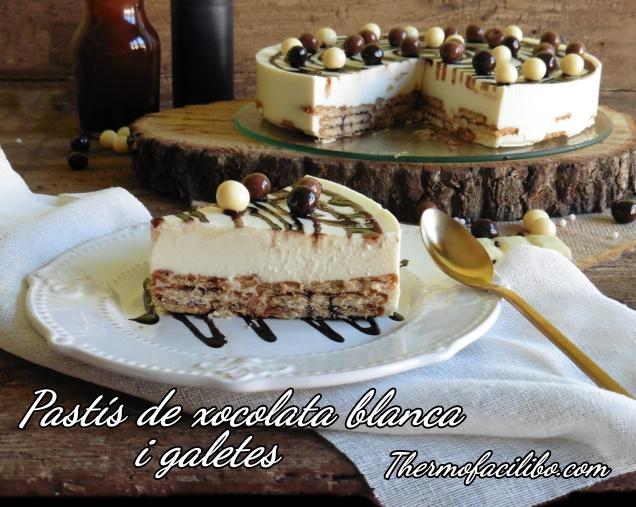 Pastís de xocolata blanca i galetes+