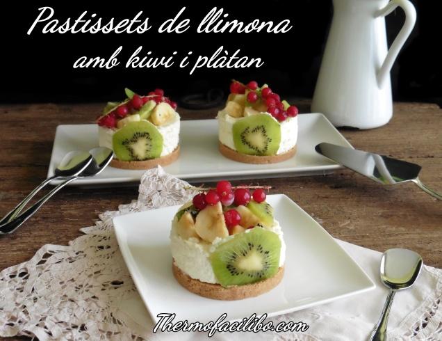 Pastissets de llimona amb kiwi i plàtan+