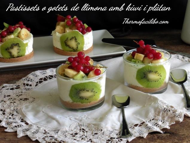 Pastissets o gotets de llimona amb kiwi i plàtan